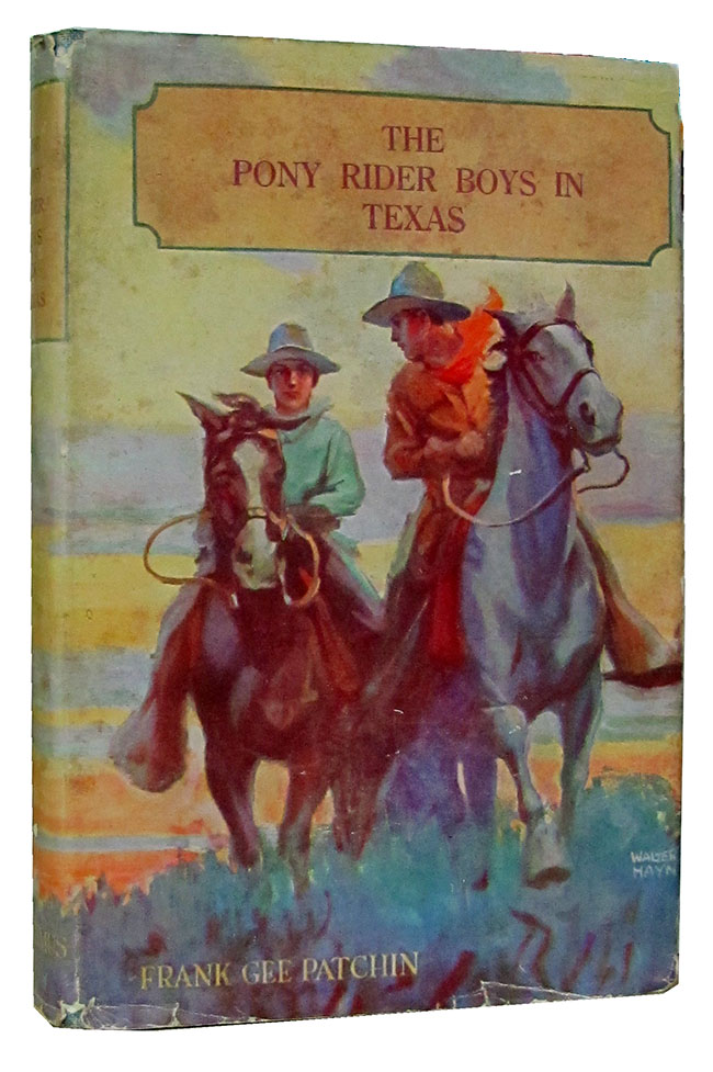 The Pony Rider Boys in Texas,or, The Veiled Riddle of the Plains. Frank Gee Patchin.