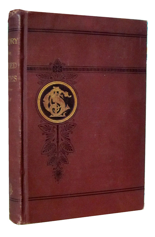History of the United States, Written for the Chautauqua Reading Circles. Edward E. Hale.