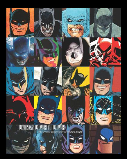 Batman Cover to Cover: The Greatest Comic Book Covers of the Dark Knight. Alex Ross, Jim Lee, Neal Adams.