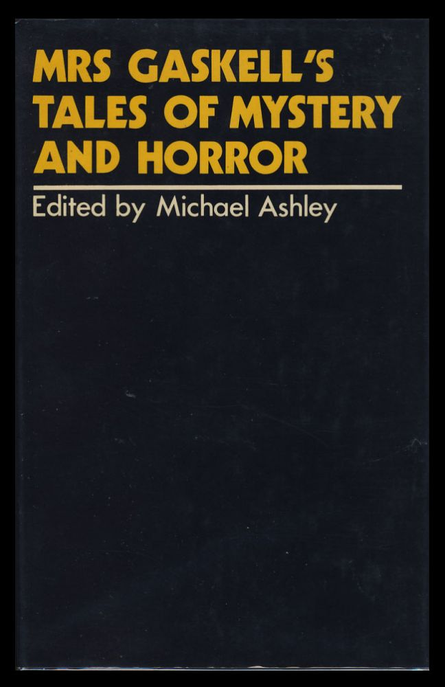 Mrs. Gaskell's Tales of Mystery and Horror. Elizabeth Cleghorn Gaskell, Mike Ashley, ed.