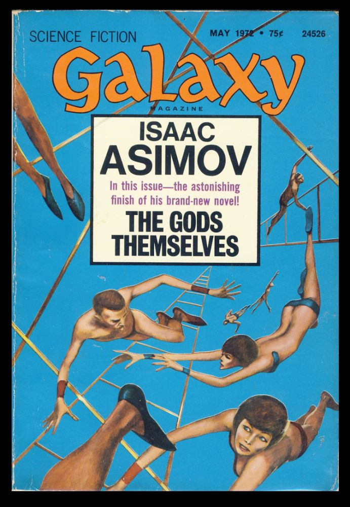 The Gods Themselves (Part 3 of 3) in Galaxy Magazine May 1972. Isaac Asimov.