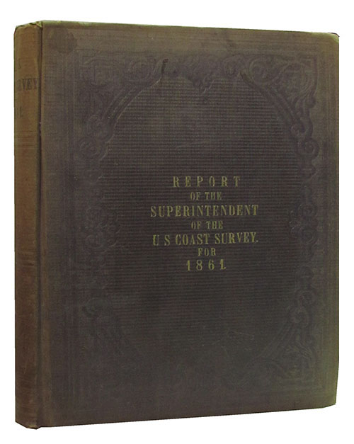 Report of the Superintendent of the Coast Survey, Showing the Progress of the Survey During the Year 1861. U. S. Coast Survey, A. D. Bache.