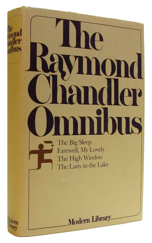 The Raymond Chandler Omnibus. (The Big Sleep, Farewell, My Lovely, The High Window, The Lady in the Lake). Raymond Chandler.