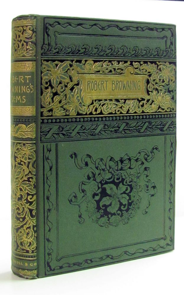 Selections from the Poetical Works of Robert Browning. From the Sixth London Edition. Robert Browning.