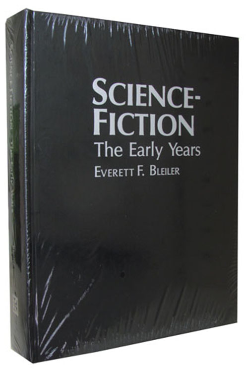 Science-Fiction: The Early Years. Everett F. Bleiler.