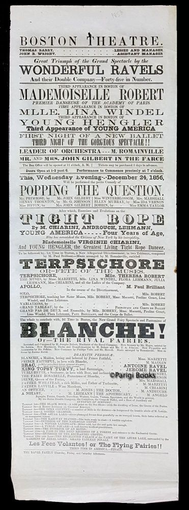 Broadside for the Boston Theatre, December 1856. Great Triumph of the Grand Spectacle by the Wonderful Ravels, and Their Double Company -- Forty-five in Number. Mademoiselle Robert, Premier Danseuse of the Academy of Paris. State of Massachusetts - Boston Theatre Broadside.