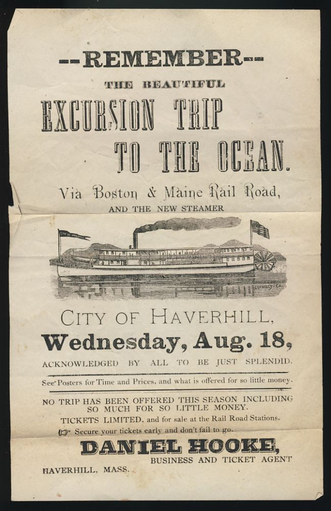 Remember the Beautiful Excursion Trip to the Ocean. Via Boston & Maine Rail Road, and the New Steamer. Advertisement for Hooke, Business and Ticket Agent in Haverhill, Massachusetts. Business State of Massachusetts - Daniel Hooke, Haverhill Ticket Agent.