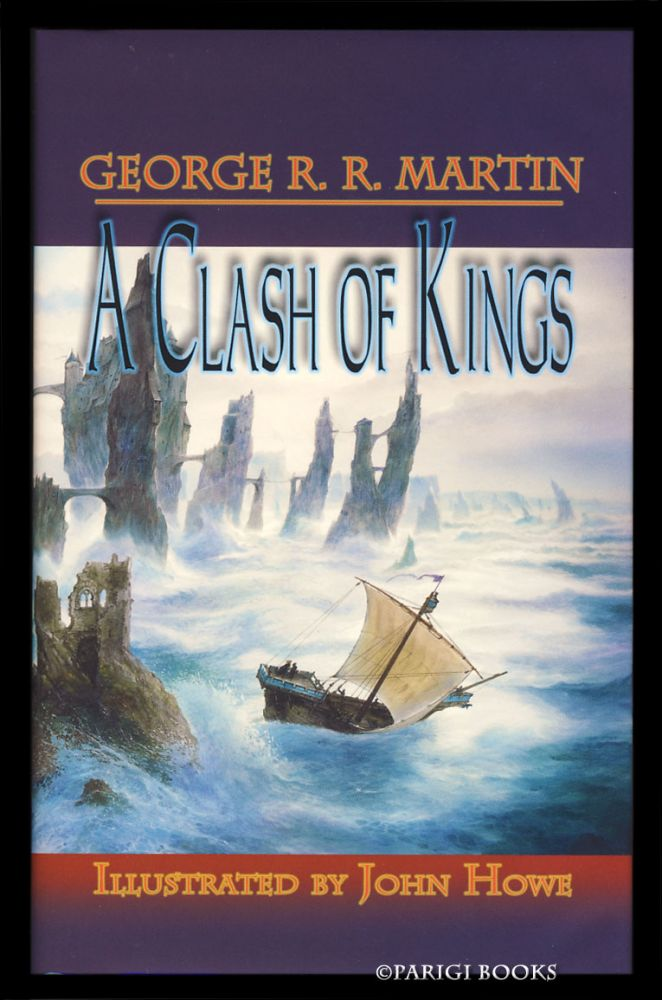 A Clash of Kings: Book Two of A Song of Ice and Fire. (Signed Limited Edition). George R. R. Martin.