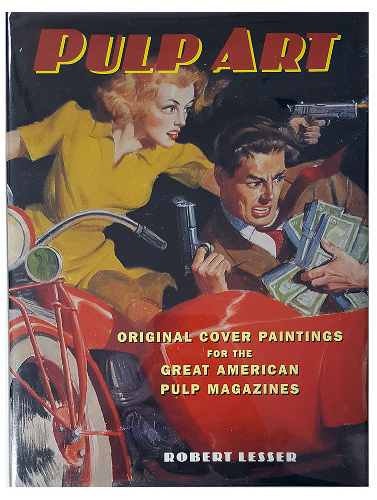 Pulp Art: Original Cover Paintings for the Great American Pulp Magazines. Robert Lesser.