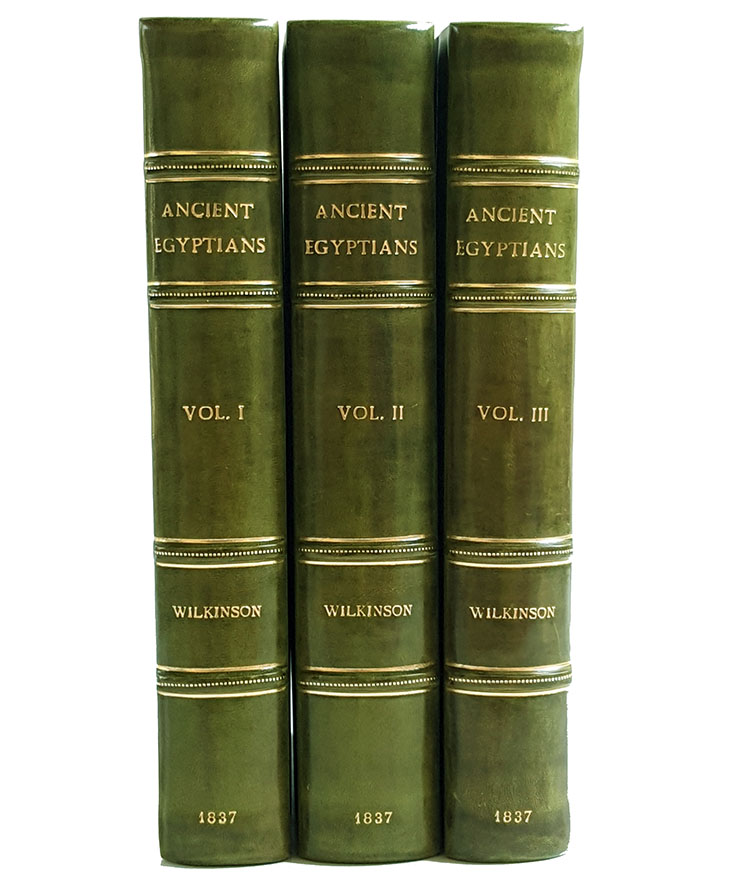 Manners and Customs of the Ancient Egyptians, Including Their Private Life, Government, Laws, Arts, Manufactures, Religion, and Early History; Derived from a Comparison of the Paintings, Sculptures, and Monuments Still Existing, with the Accounts of Ancient Authors. Illustrated by Drawings of Those Subjects. In Three Volumes. John Gardner Wilkinson.