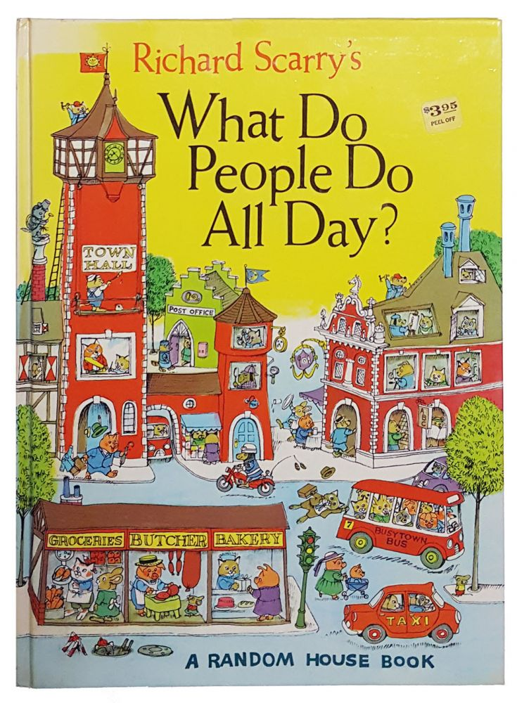 Richard Scarry's What Do People Do All Day? Richard Scarry.
