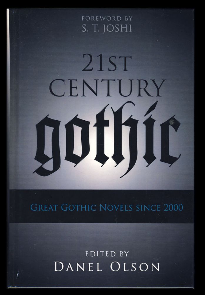 21st-Century Gothic: Great Gothic Novels Since 2000. Danel Olson.