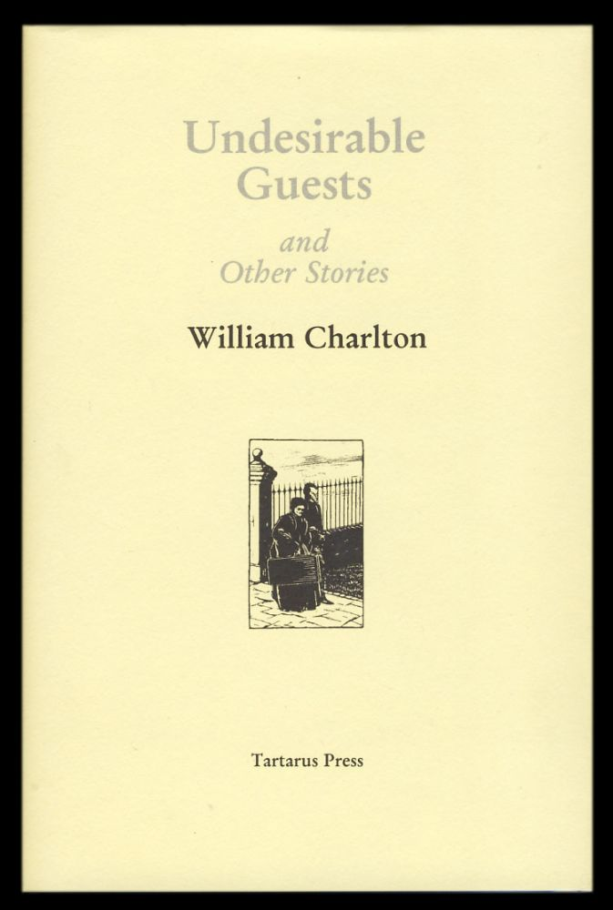 Undesirable Guests and Other Stories. (Signed Limited Edition). William Charlton.