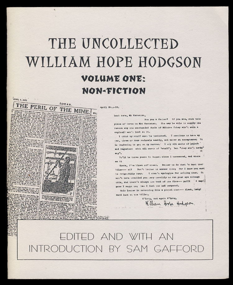 The Uncollected William Hope Hodgson Volume One: Non-Fiction. [with] The Uncollected William Hope Hodgson Volume Two: Fiction. William Hope Hodgson.