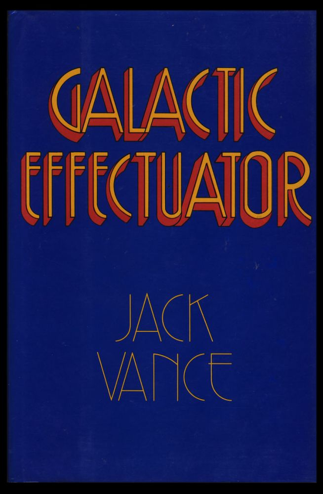 Galactic Effectuator. (Signed Limited Edition). Jack Vance.
