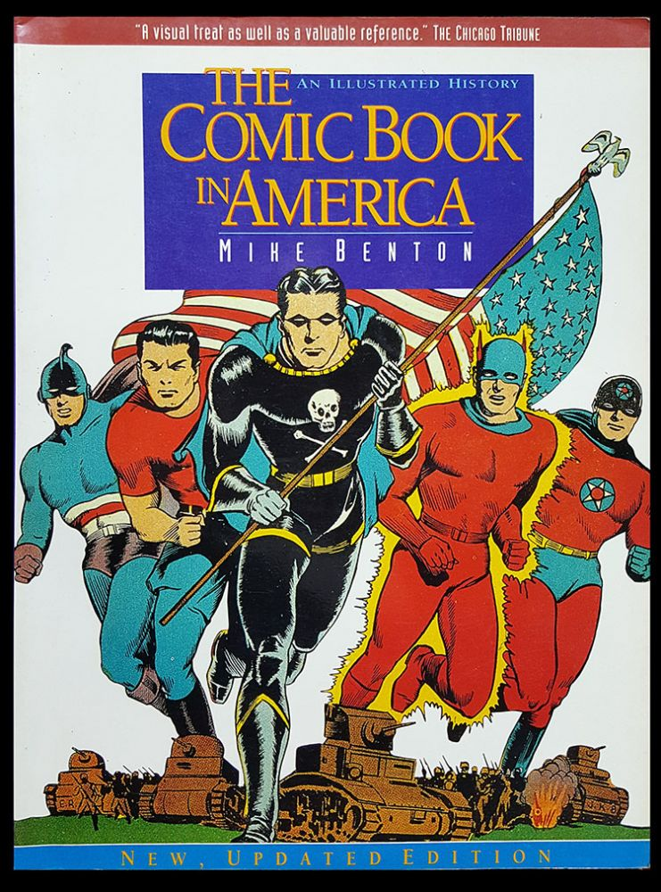 The Comic Book in America: An Illustrated History. Mike Benton.