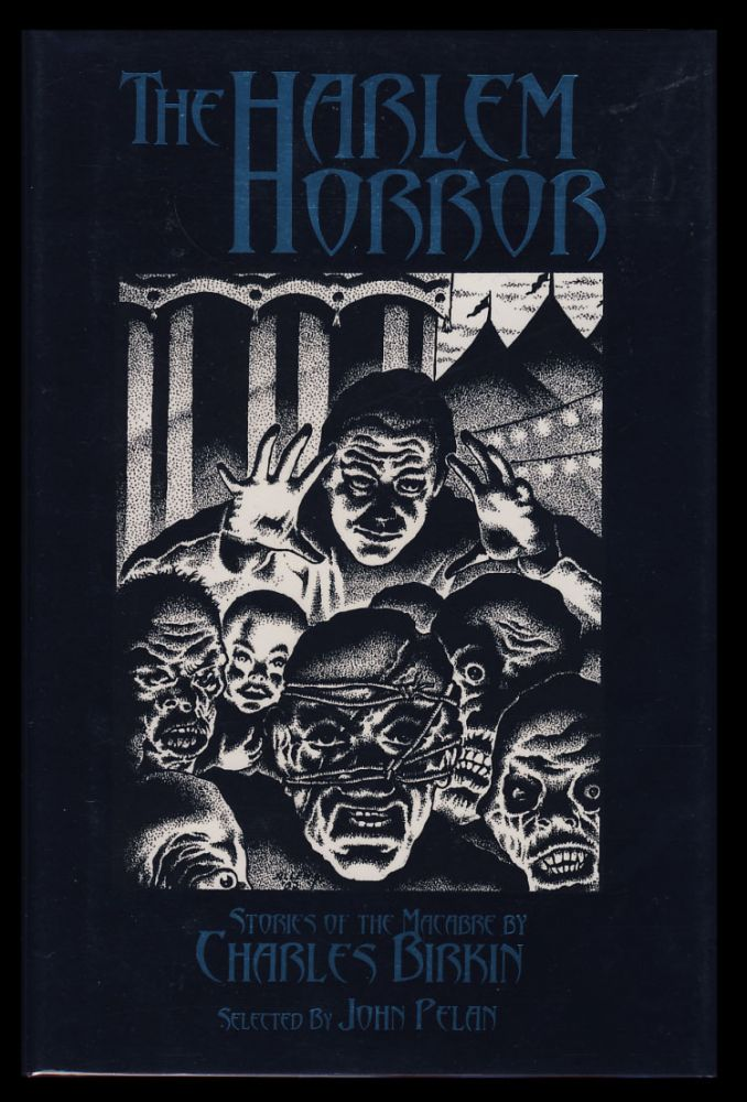 The Harlem Horror: Stories of the Macabre. Charles Birkin.