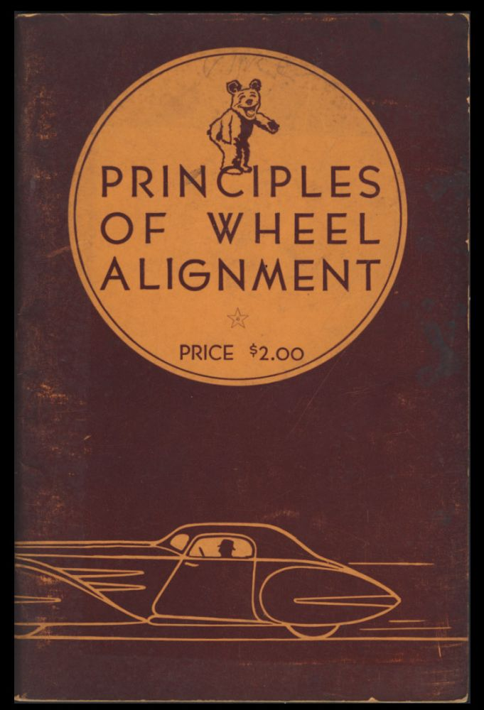 Principles of Wheel Alignment. Automobiles - Bear Manufacturing Co.