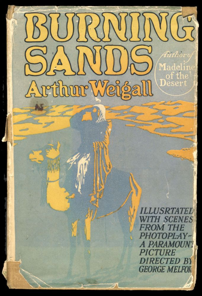 Burning Sands. (Photoplay Edition). Arthur Weigall, Edward Pearse Brome.