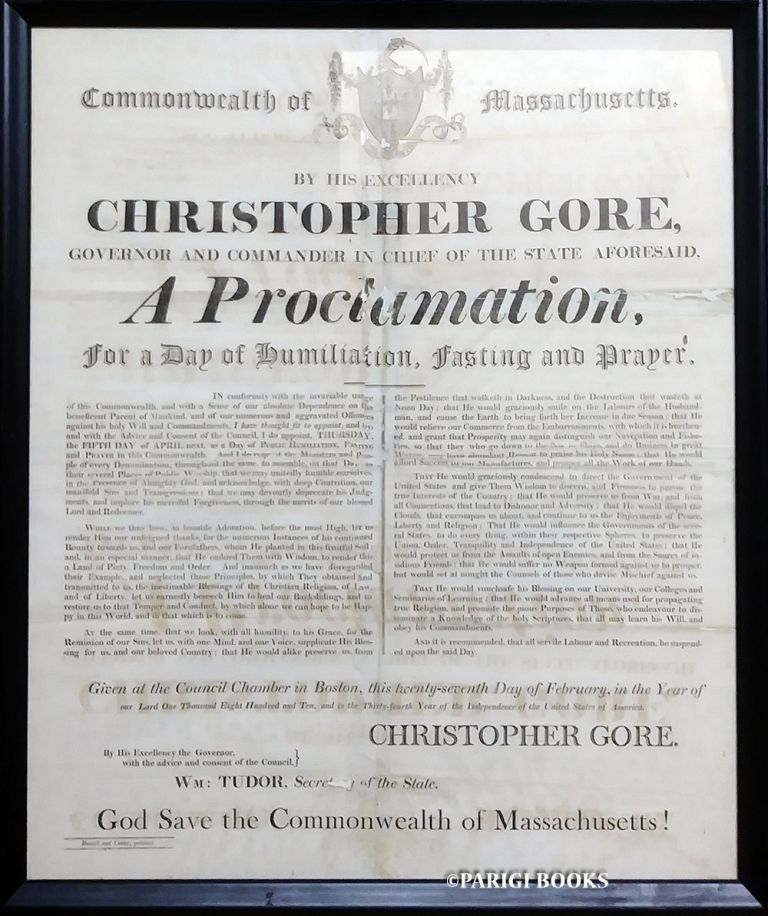A Proclamation, for a Day of Humiliation, Fasting and Prayer Broadside by Governor Christopher Gore of Massachusetts, Boston, February 27, 1810. State of Massachusetts - Governor Christopher Gore.