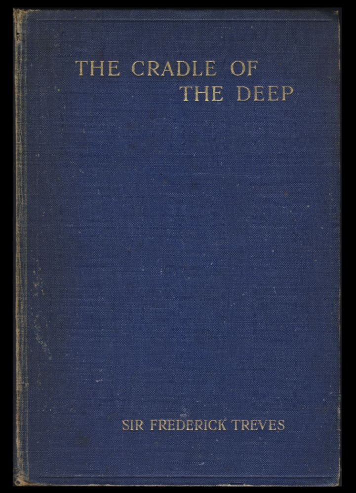 The Cradle of the Deep: An Account of a Voyage to the West Indies. Frederick Treves.