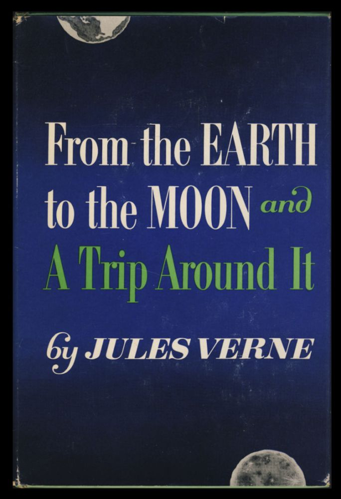 From the Earth to the Moon and A Trip Around It. Jules Verne.