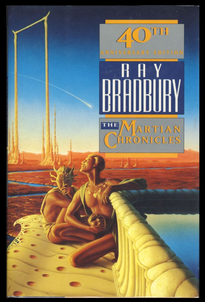 The Martian Chronicles: The Fortieth Anniversary Edition. Ray Bradbury.