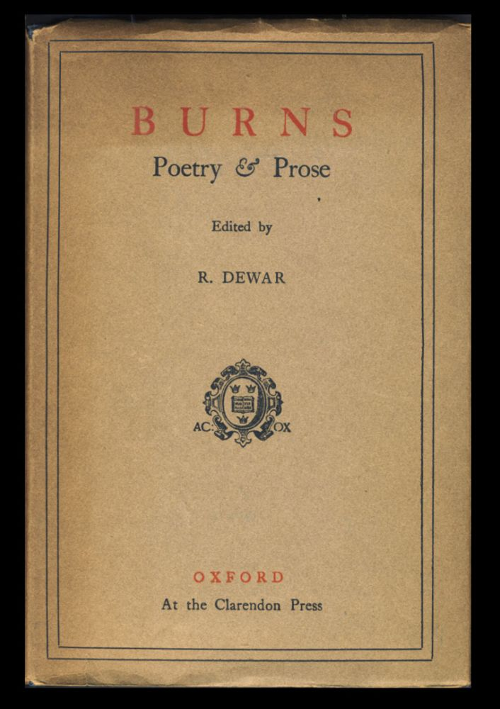Poetry & Prose. With Essays by Mackenzie, Jeffrey, Carlyle, and Others. Robert Burns, R. Dewar, ed.