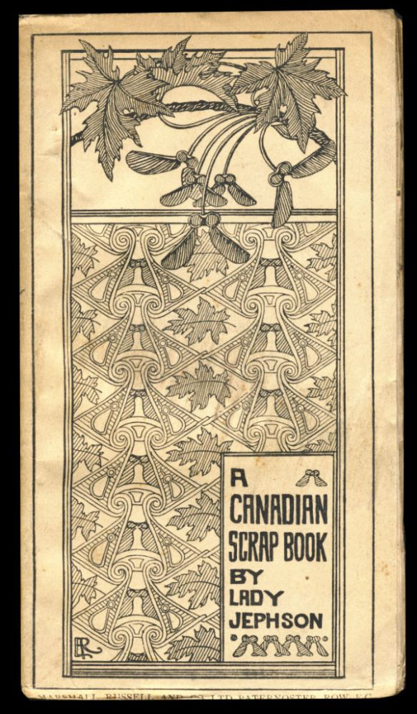 A Canadian Scrap-Book. With Original Illustrations by the Author. (Signed and Inscribed Copy). Harriet Julia Campbell Jephson.