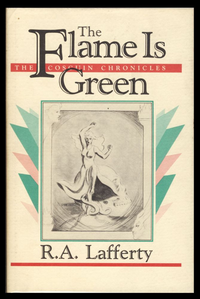 The Flame Is Green: The Coscuin Chronicles, 1845-1849. (Signed Limited Edition). R. A. Lafferty.