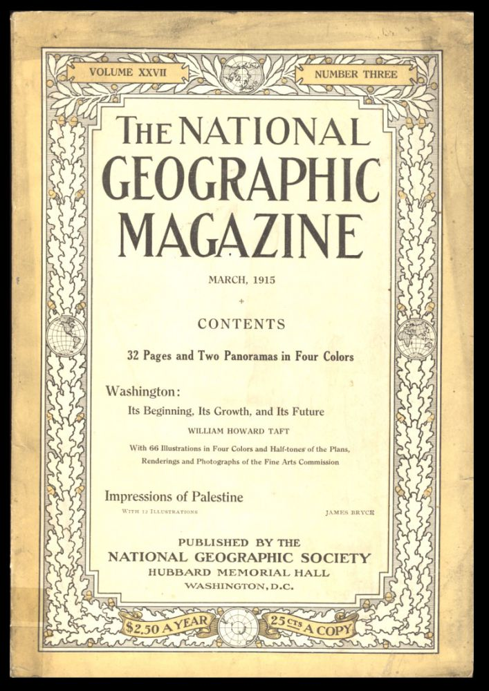 Washington: Its Beginning, Its Growth, and Its Future in The National Geographic Magazine February, 1915. William Howard Taft.