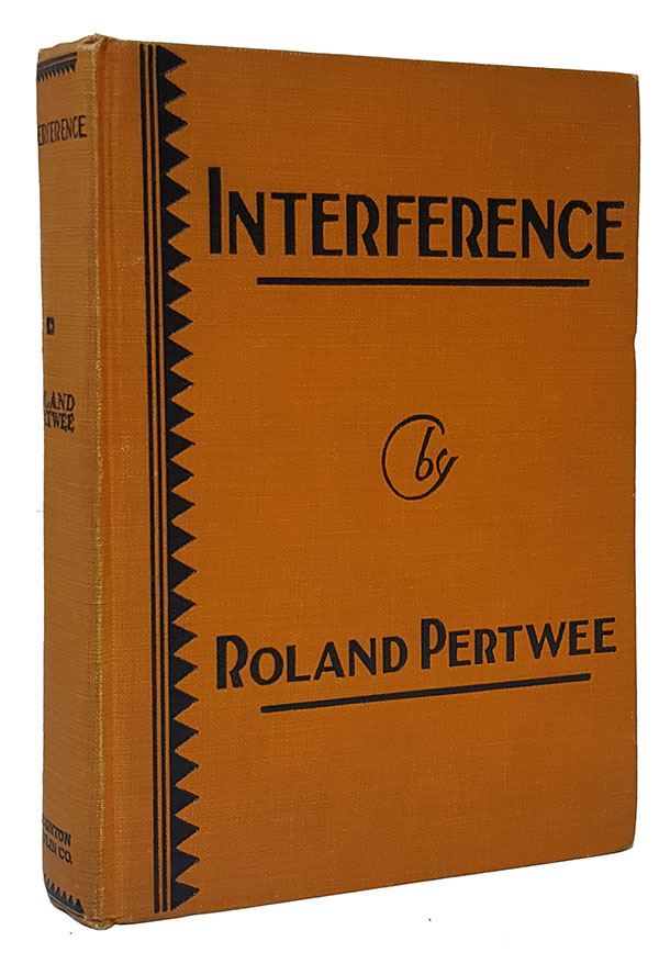 Interference: A Mystery Story. Roland Pertwee.
