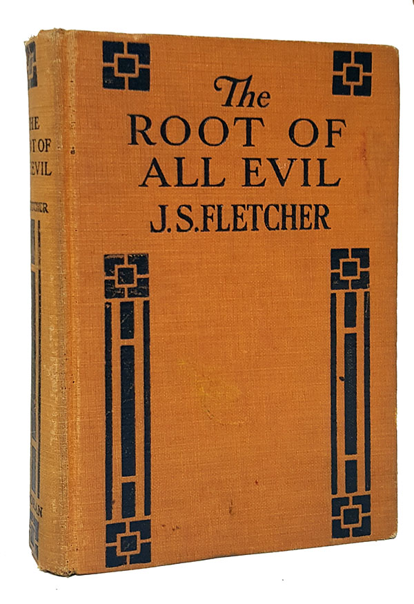 The Root of All Evil. J. S. Fletcher.