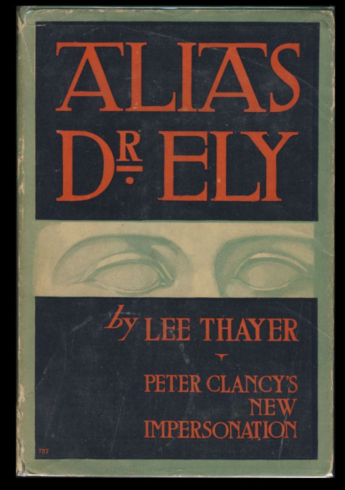 Alias Dr. Ely. Peter Clancy's New Impersonation. Lee Thayer.