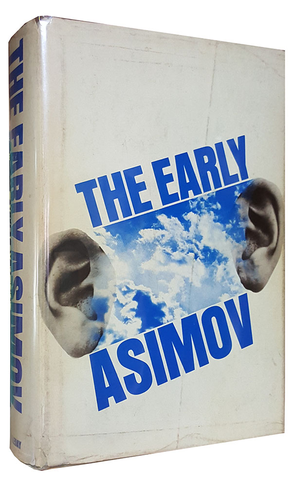 The Early Asimov, or, Eleven Years of Trying. (Signed Copy). Isaac Asimov.