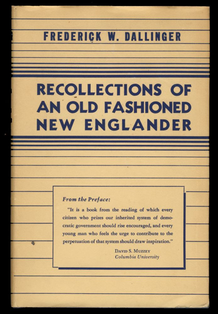 Recollections of an Old Fashioned New Englander. Frederick W. Dallinger.