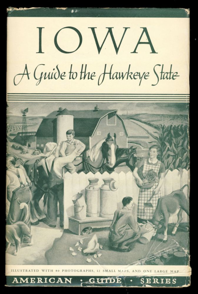 Iowa: A Guide to the Hawkeye State. Federal Writers' Project of the Works Progress Administration for the State of Iowa.