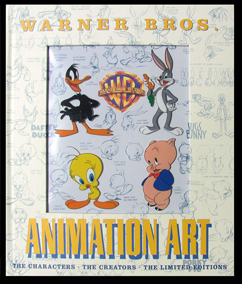 Warner Bros. Animation Art: The Characters - The Creators - The Limited Editions. Jerry Beck, Will Friedwald.