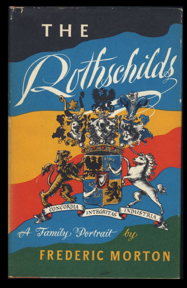 The Rothschilds: A Family Portrait. (Signed and Inscribed Copy). Frederic Morton.