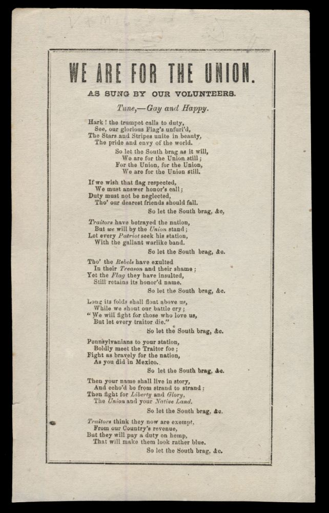 We Are for the Union. As Sung by Our Volunteers. Broadside Ballads - American Civil War - Pennsylvania.