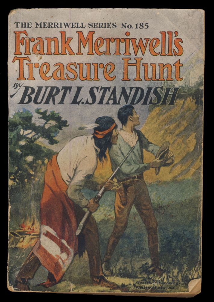 Frank Merriwell's Treasure Hunt, or, The Search for Buried Gold. Burt L. Standish, Gilbert Patten.