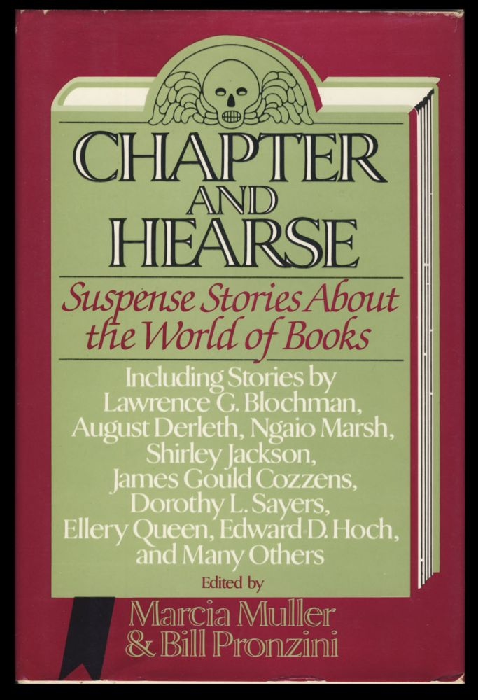 Chapter and Hearse: Suspense Stories About the World of Books. Marcia Muller, Bill Pronzini, eds.