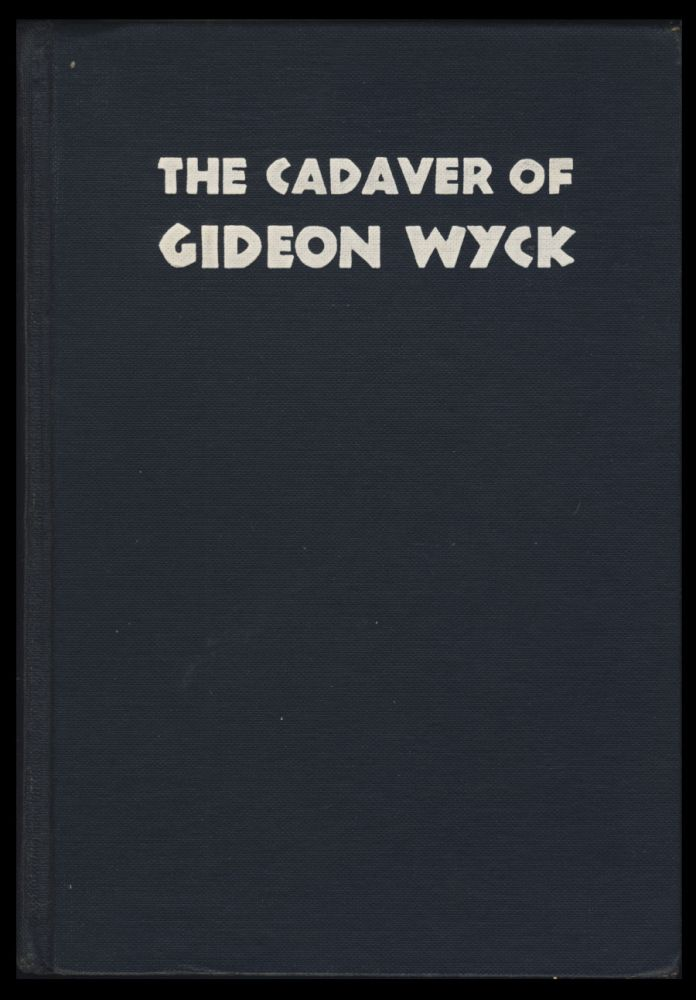 The Cadaver of Gideon Wyck, by a Medical Student. Alexander Laing.