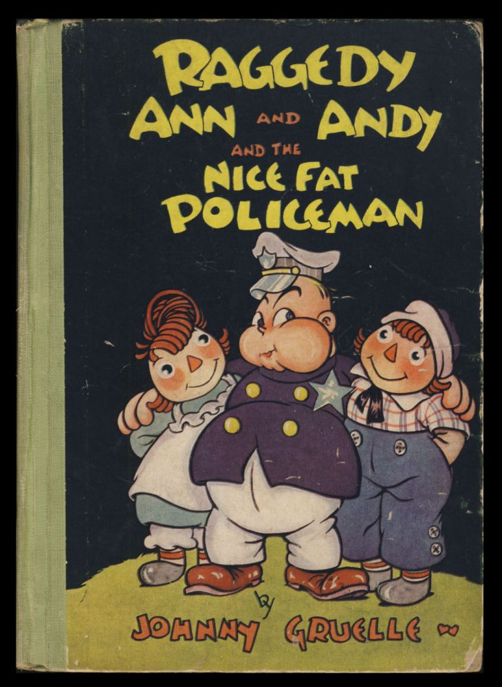 Raggedy Ann and Andy and the Nice Fat Policeman. John Gruelle.