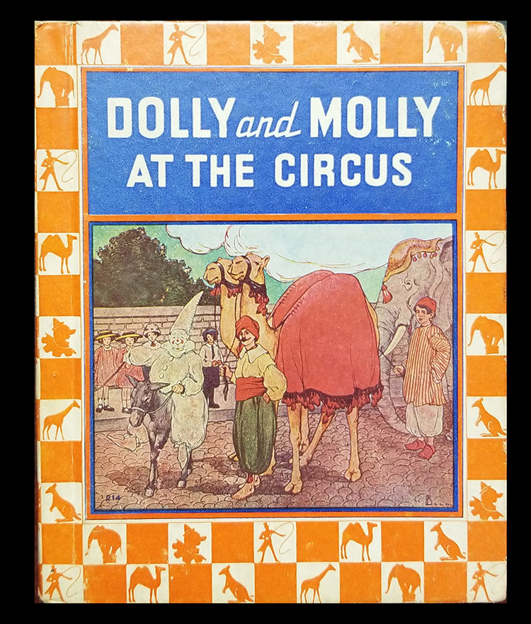 Dolly and Molly at the Circus, and, Dolly and Molly and the Farmer Man. Elizabeth Gordon.