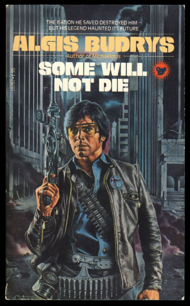 Some Will Not Die. Algis Budrys.