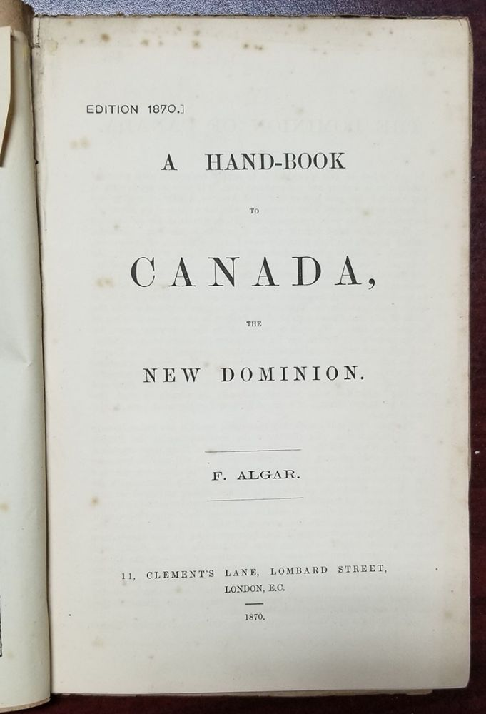 A Hand-Book to Canada, the New Dominion. Algar. F.