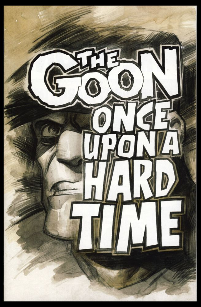 The Goon: Once Upon a Hard Time #1 ComicsPRO Exclusive Edition. Eric Powell.