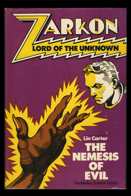 Zarkon, Lord of the Unknown in The Nemesis of Evil, a Case from the Files of Omega. Lin Carter.