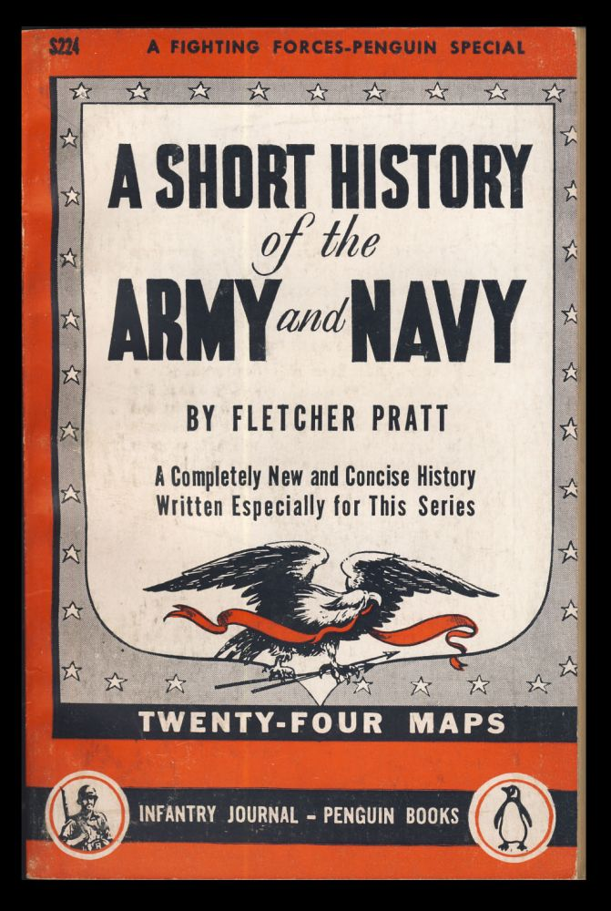 A Short History of the Army and Navy. Fletcher Pratt.